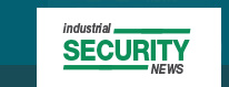 INDUSTRIAL SECURITY NEWS